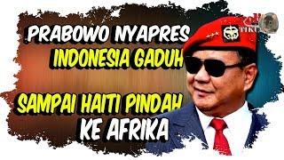 Sejak Prabowo Nyapres, Indonesia G4duh Sampai Haiti Pindah Ke Afrika