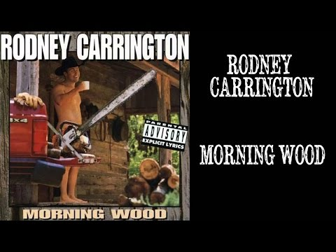 rodney carrington  morning wood