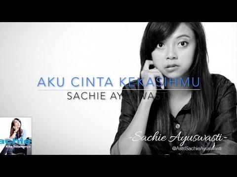 Sachie Ayuswasti - Aku Cinta Kekasihmu (Video Lirik)