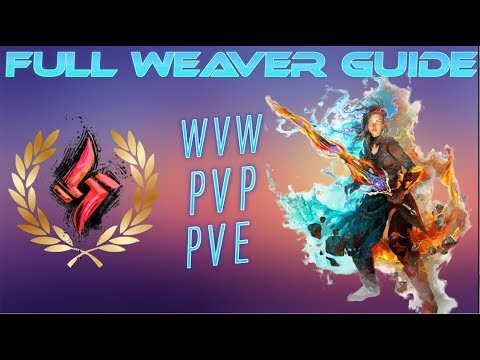 GW2   WEAVER GUIDE  WvW-PvP-PvE  Sword + Staff  Basic + Advanced