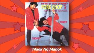 Porkchop Duo - Tilaok Ng Manok (The Best Of Stand-up Comedy Vol.3)