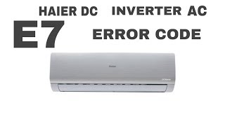 HAIER DC INVERTER AC E7 ERROR CODE FIND FAULT AND SOLVE ISSUE IN URDU
