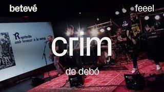 Crim 'De Debó' - Feeel   betevé