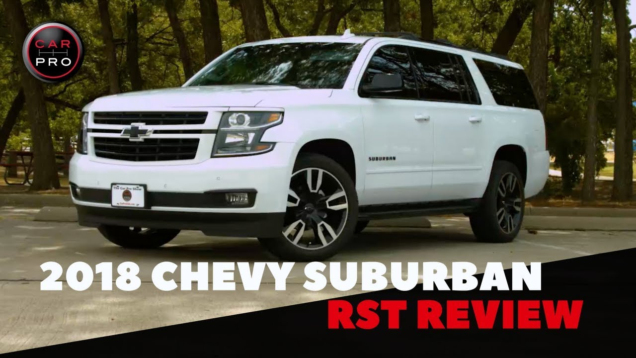 2018 Chevrolet Suburban RST >> 2018 Chevrolet Suburban Rst Goes All In On Comfort Size Utility And Value