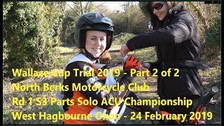 Wallace Cup Trial 2019 Part 2 of 2 - Round 1 S3 Parts Solo ACU Championship