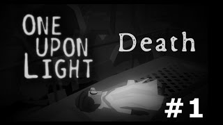 One Upon Light Gameplay | Walkthrough - Death #1