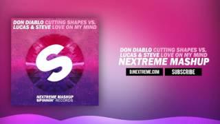 Don Diablo vs. Lucas & Steve - Cutting Shapes vs. Love On My Mind (Nextreme Mashup)