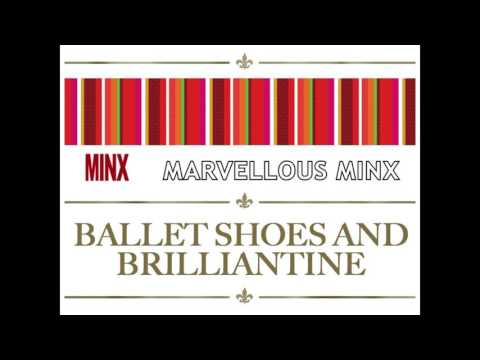 Ballet Shoes And Brilliantine - from the LP: MINX - MARVELLOUS MINX