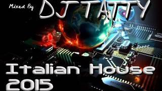 Dj Tatty - Italian House 2015 Part 2