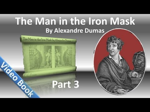 Part 03 - The Man in the Iron Mask Audiobook by Alexandre Dumas (Chs 12-18)
