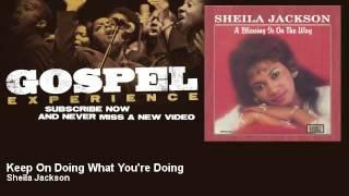 Sheila Jackson - Keep On Doing What You