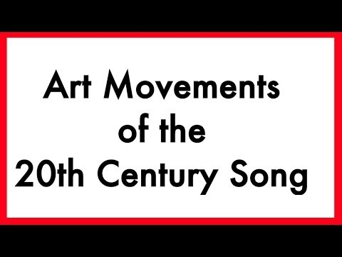 Art Movements of the 20th Century Song