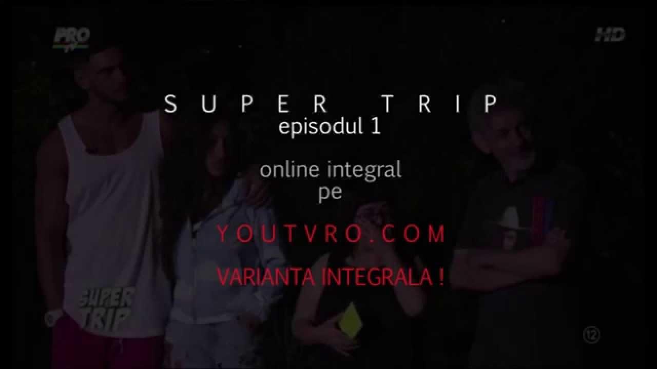 Super Trip episodul 1 - Miercuri 15 iulie 2015 la protv ...  |15 Iulie