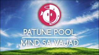 Patune Pool - Mind sa vajad