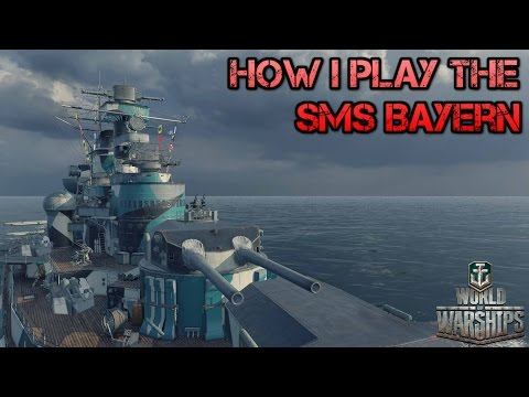 World of Warships - How I play the SMS Bayern