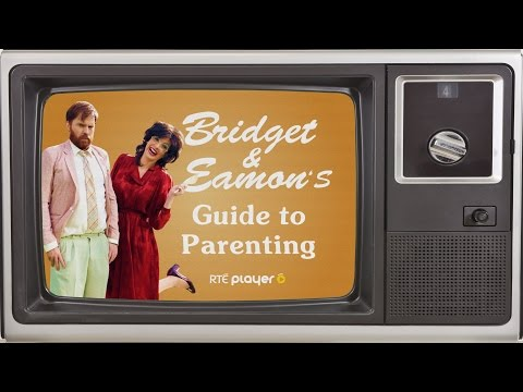 Bridget & Eamon's Guide to Parenting | RTÉ Player