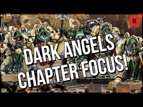 Warhammer 40,000 Dark Angels Chapter Focus! Time To Hunt The Fallen!