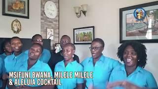 MSIFUNI BWANA, MILELE MILELE - M.B SYOTE NA ALELUYA - J.S. BACH COCKTAIL - KWAYA YA FAMILIA TAKATIFU