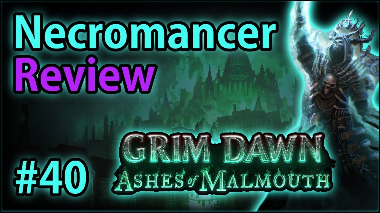 Summoner Ritualist Build Overview & Necro Review #40 - Let's Play Grim  Dawn: Ashes of Malmouth