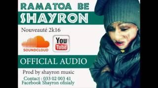 RAMATOA BE - SHAYRON [Nouveauté RNB 2016] Official audio 2K16