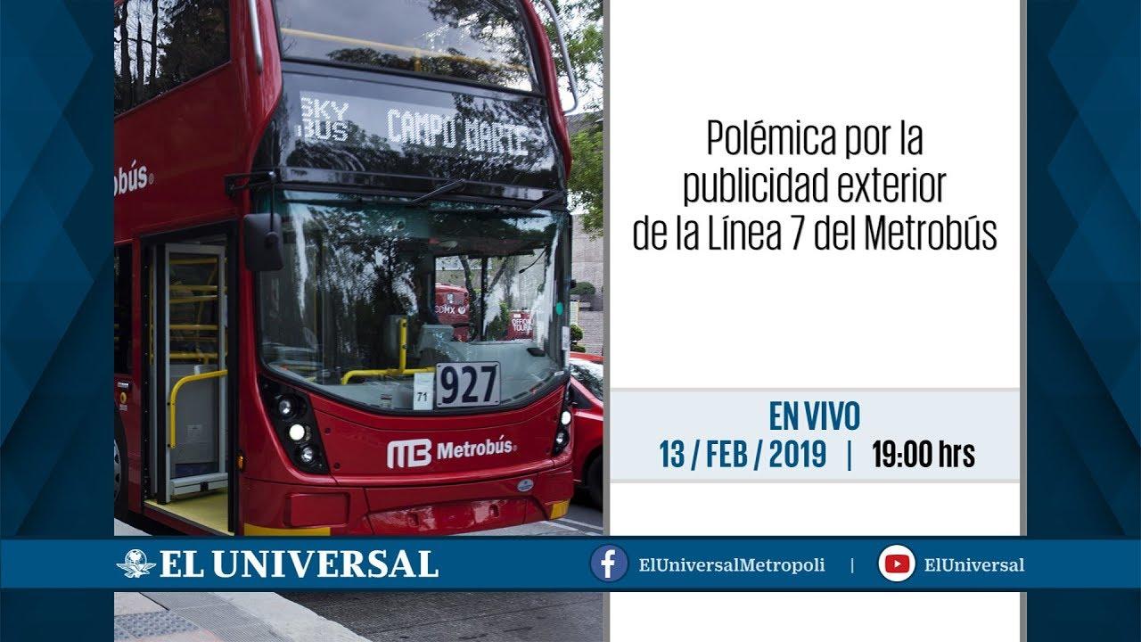 Polemica Por La Publicidad Exterior De La Linea 7 Del Metrobus Envivo