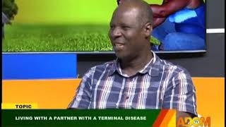 Living With A Partner With A Terminal Disease - Badwam on Adom TV (22-10-18)