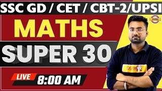 SSC GD / CET/ CBT-2/ UPSI | Maths Preparation | SUPER 30 | By Abhinandan Sir || Live @ 8AM