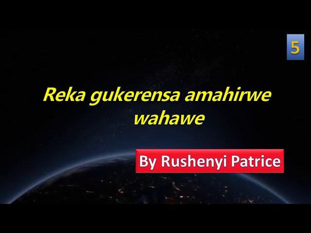 Reka gukerensa amahirwe wahawe | by Rushenyi Patrice | Amavuna #5