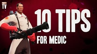 TF2 - 10 Tips for Medic