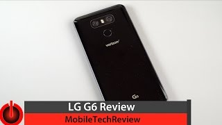 LG G6 Review - LG's Best Android Smartphone Yet?