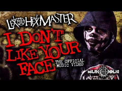 Lex The Hex Master - I Don't Like Your Face Official Music Video - Contact