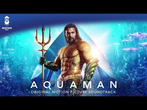 He Commands The Sea - Aquaman Soundtrack - Rupert Gregson-Williams [Official Video]