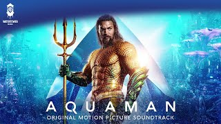 He Commands The Sea - Aquaman Soundtrack - Rupert Gregson-Williams [Official Video]