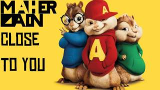Video Maher Zain - Close To You (Chipmunk Version) | LYRICS VIDEO download MP3, 3GP, MP4, WEBM, AVI, FLV Oktober 2018