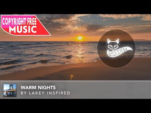 Lakey Inspired - Warm Nights [Royalty Free Stock Music] (Chill)