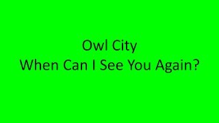 Gambar cover Owl City - When Can I See You Again? LYRICS