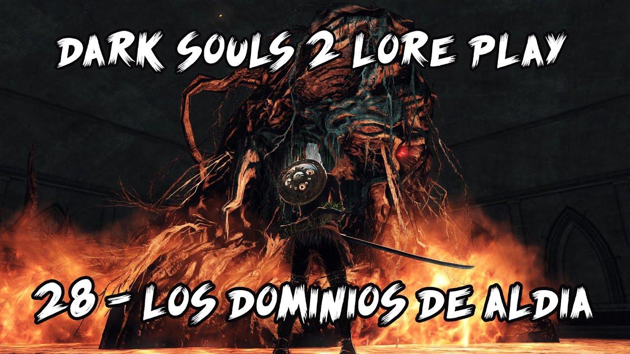 Dark Souls Ii Lore And Speculation: 28 - Los Dominios De Aldia - YouTube