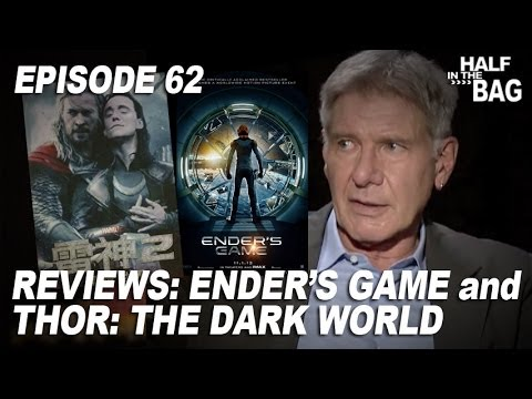 Half in the Bag Episode 62: Ender's Game and Thor: The Dark World