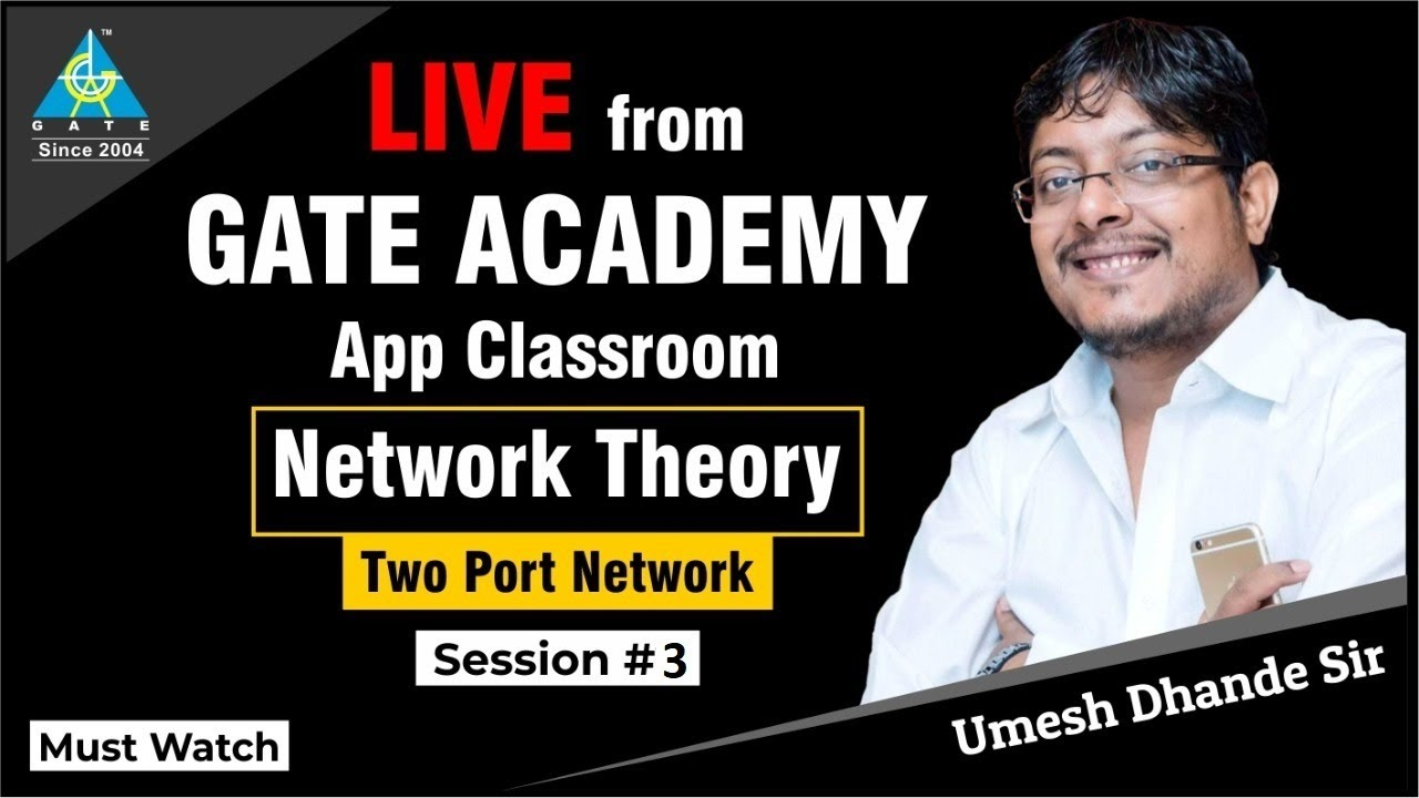 Two port Network | by Dhande sir | Session-3| Network Theory |Live from GA Classroom