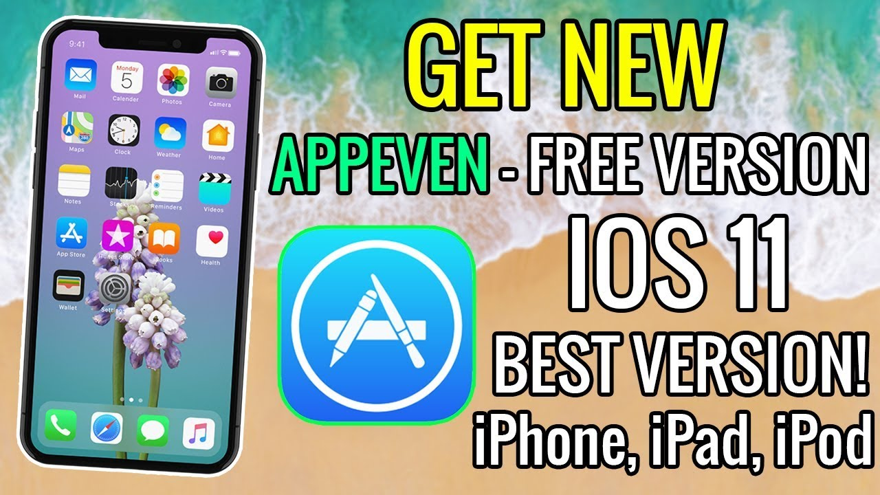 Get NEW APPEVEN FREE for iPhone, iPad, iPod iOS 11 - 11 2 1 (NO JAILBREAK)  So Many Apps!!