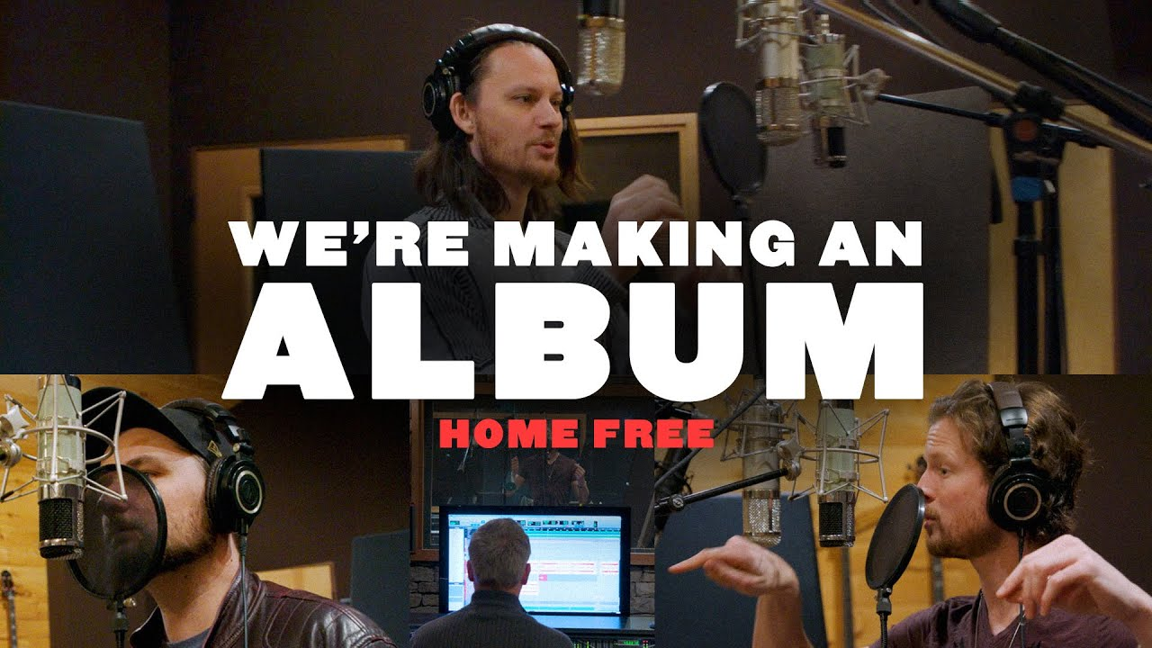 Home Free - We're Making an Album