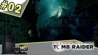 SHADOW OF THE TOMB RAIDER - Let's play épisode 02 [PS4] Le secret de la montage