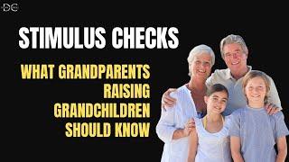 Stimulus Checks: What Grandparents Raising Grandchildren Should Know