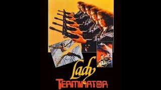Video Reel Cult: Lady Terminator download MP3, 3GP, MP4, WEBM, AVI, FLV Juni 2017