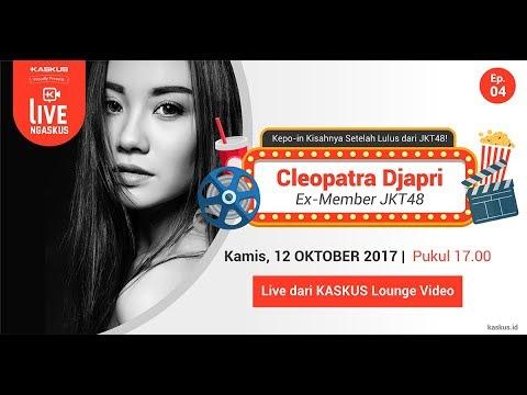 LIVE NGASKUS [Episode 4]: Cleopatra Djapri (eks. JKT48)