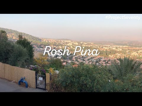 SIXTY Of SEVENTY: Rosh Pina In The Galille Israel