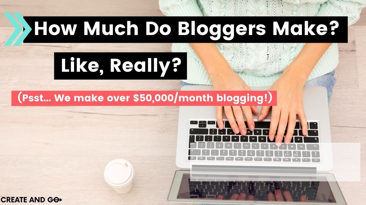 How Much Do Bloggers Make? Like, Really? [The Truth]