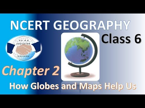 NCERT GEOGRAPHY CLASS CHAPTER HOW GLOBES AND MAPS HELP US - How the globe and maps help us