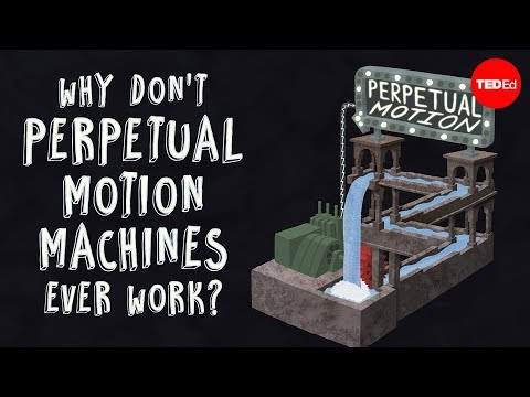 Why don't perpetual motion machines ever...