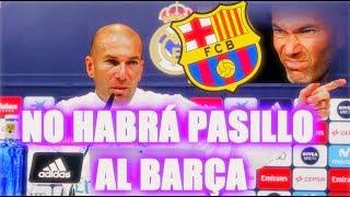 Zidane: No Vamos a Hacer el Pasillo al Barcelona Es Mi Decision